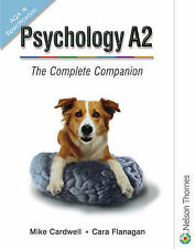 Psychology A2: The Complete Companion for AQA by Mike Cardwell, Cara Flanagan (P