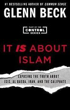 It IS About Islam: Exposing the Truth About ISIS, Al Qaeda, Iran, and the Caliph