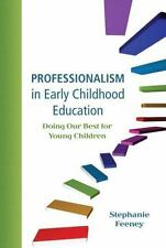 Professionalism in Early Childhood Education : Doing Our Best for Young...