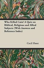 Who Killed Cain? A Quiz on Biblical, Religious and Allied Subjects (with...