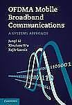 OFDMA Mobile Broadband Communications : A Systems Approach by Xinzhou Wu,...