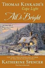 Thomas Kinkade's Cape Light: All is Bright: A Cape Light Novel, Spencer, Katheri