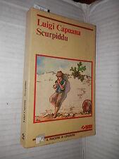 SCURPIDDU Luigi Capuana SEI 1987 Il piacere di leggere libro romanzo narrativa