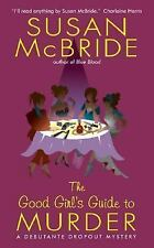 The Good Girl's Guide to Murder (Debutante Dropout Mysteries, No. 2) Susan McBr