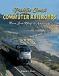 Pacific Coast Commuter Railroads: From San Diego to Anchorage, Dorin, Patrick C.