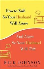 How to Talk So Your Husband Will Listen - Rick Johnson