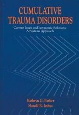 Cumulative Trauma Disorders : Current Issues and Ergonomic by Kathy G. Parker...
