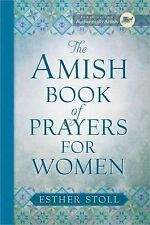 Plain Living: The Amish Book of Prayers for Women by Esther Stoll (2015,...