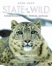 State of the Wild 2008-2009: A Global Portrait of Wildlife, Wildlands, and Ocean