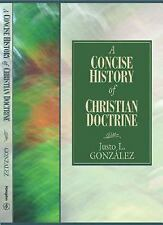 A Concise History of Christian Doctrine by Justo L. González (2006, Paperback)
