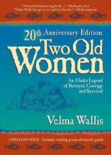 Two Old Women: An Alaska Legend of Betrayal, Courage, and Survival - 20th Annive