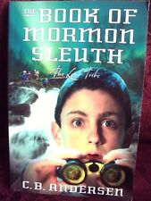 THE BOOK OF MORMON SLEUTH- THE LOST TRIBE - C B ANDERSEN - LDS SOFTCOVER