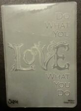 Sizzix Large Embossing Folder DO WHAT YOU LOVE fits Cuttlebug & Wizard