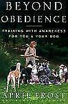 NEW  Beyond Obedience : Training with Awareness for You and Your Dog by Rondi...