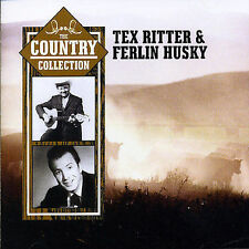 TEX RITTER & FERLIN HUSKY: THE COUNTRY COLLECTION **NEW CD**