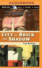 City of Brick and Shadow by Tim Wirkus (2015, MP3 CD, Unabridged)
