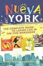 Nueva York : The Complete Guide to Latino Life in the Five Boroughs by Carolina