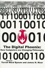 The Digital Phoenix: How Computers are Changing Philosophy (Metaphilos-ExLibrary