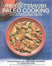 Mediterranean Paleo Cooking: Over 150 Fresh Coastal Recipes for a Rela-ExLibrary