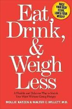 G, Eat, Drink, & Weigh Less: A Flexible and Delicious Way to Shrink Your Waist W