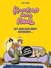 Konrad und Paul - Ist der Ruf erst ruiniert ... von Ralf König (2013,...