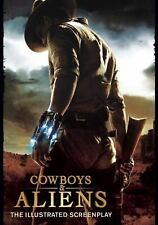 Cowboys and Aliens : The Illustrated Screenplay by Universal Pictures Staff