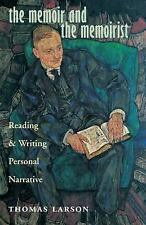 The Memoir and the Memoirist : Reading and Writing Personal Narrative by...