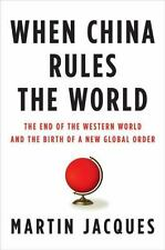 When China Rules the World: The End of the Western World and the Birth of a New