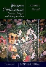 Western Civilization: Sources, Images, and Interpretations, Volume 1: To 1700 S
