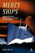 Mercy Ships : The Untold Story of Prisoner-of-War Exchanges in World War II by D