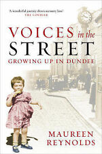 Voices in the Street: Growing Up in Dundee Maureen Reynolds Very Good Book