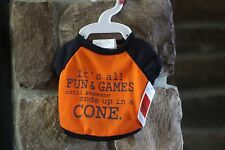 """GREET CHOICE """"It's All Fun & Games Until Someone Ends Up In A Cone"""" Dog Tee XS"""