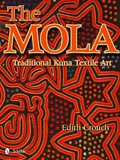 The Mola: Traditional Kuna Textile Art, , Edith Crouch, Very Good, 2011-08-28,