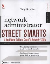 Network Administrator Street Smarts: A Real World Guide to CompTIA Network+ Skil
