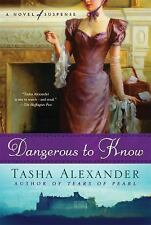 Dangerous to Know: A Novel of Suspense (Lady Emily Mysteries) - Good - Alexander