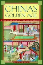 China's Golden Age : Everyday Life in the Tang Dynasty by Charles D. Benn...