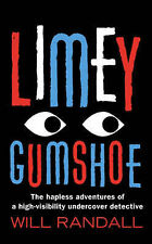 Limey Gumshoe: The Hapless Adventures of a High-visibility Undercover Detective,