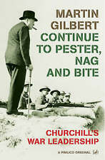 Continue to Pester, Nag and Bite: Churchill's War Leadership by Martin...