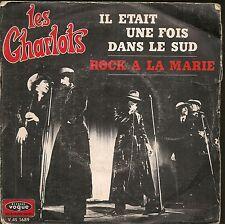 """45 TOURS / 7""""--LES CHARLOTS--IL ETAIT UNE FOIS DANS LE SUD / ROCK A LA MARIE--69"""