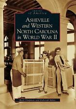 Images of America Ser.: Asheville and Western North Carolina in World War II...