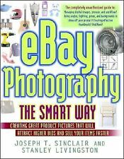 Ebay Photography The Smart Way: Creating Great Product Pictures That W-ExLibrary