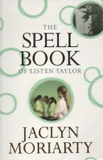 The Spell Book of Listen Taylor by Jaclyn Moriarty