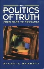 Politics of Truth : From Marx to Foucault by Michele Barrett (1992, Paperback)