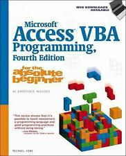 For the Absolute Beginner Ser.: Microsoft Access VBA Programming for the...