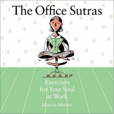 The Office Sutras: Exercises for Your Soul at Work Menter, Marcia Paperback