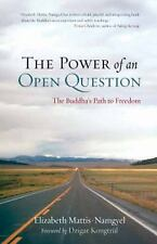 The Power of an Open Question: The Buddha's Path to Freedom, Mattis-Namgyel, Eli