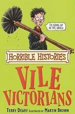 The Vile Victorians by Terry Deary (Paperback, 2007)