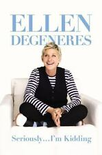 Ellen Degeneres~SERIOUSLY... I'M KIDDING~1ST/DJ~NICE COPY