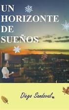 Un Horizonte de Sueños by Diego Sandoval (2013, Paperback)