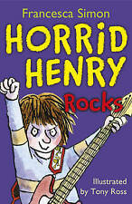 HORRID HENRY ROCKS by FRANCESCA SIMON & TONY ROSS